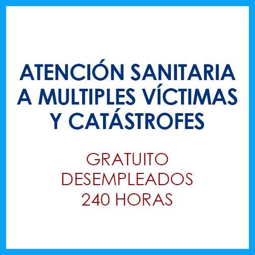 Atención sanitaria a múltiples víctimas y catástrofes